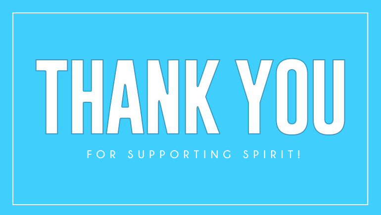 Thank You for supporting Spirit!